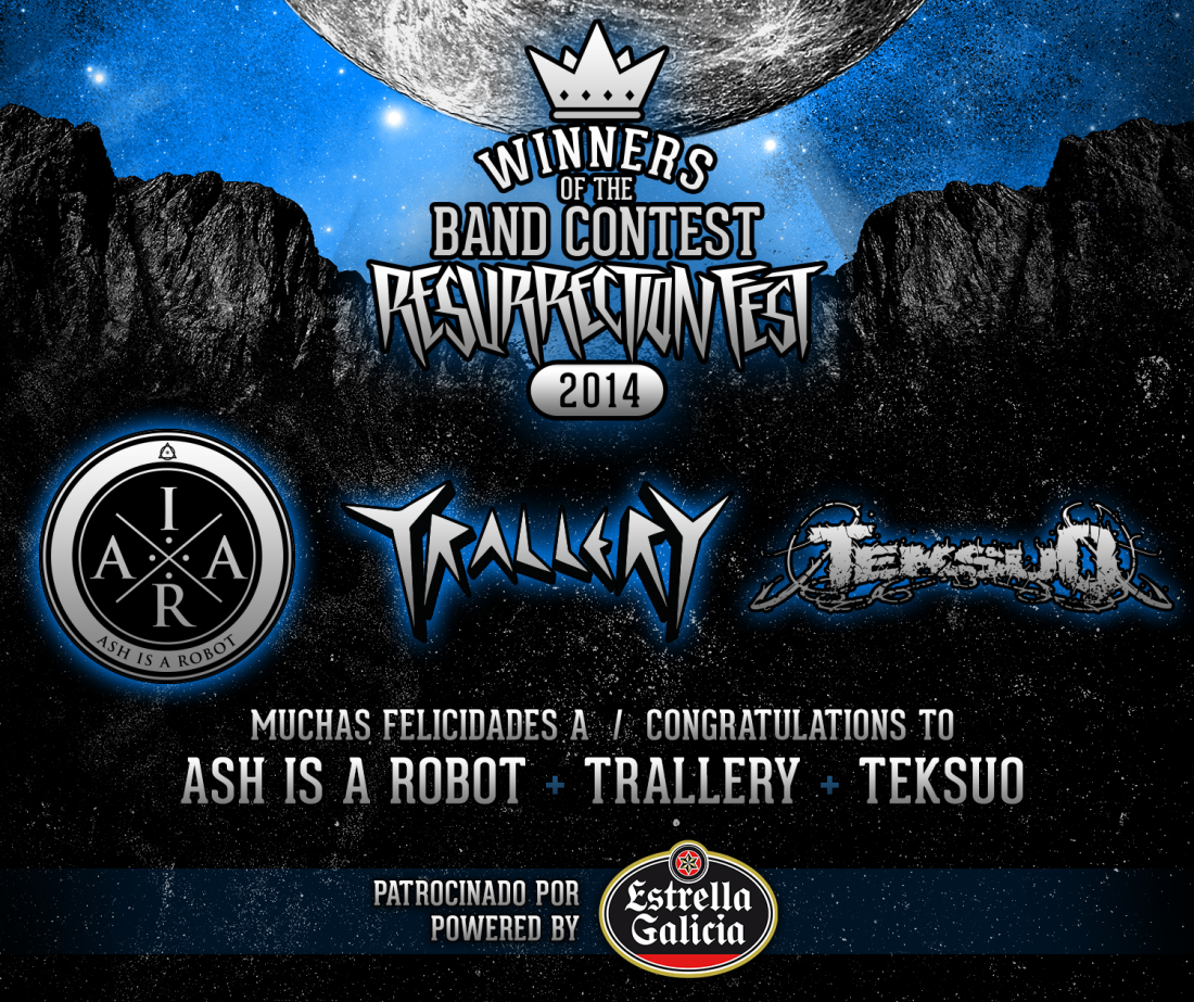 Ash Is A Robot, Trallery and Teksuo, winners of our Band Contest Resurrection Fest Estrella Galicia 2014