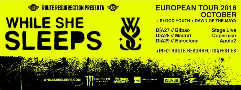 Route Resurrection Fest 2016 - WHILE SHE SLEEPS - Event