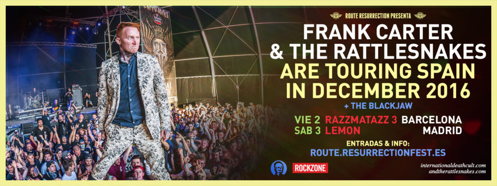 Route Resurrection Fest 2016 - Frank Carter - Event